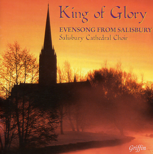 2003 King of Glory – Salisbury Cathedral Choir - Griffin