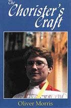 1991 A Choristers Craft  – Oliver Morris (Treble)/Simon Lole (Organ) – Regent