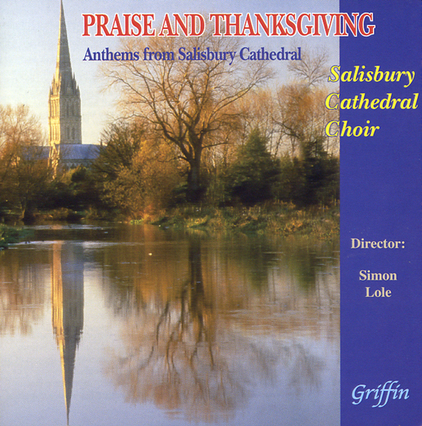2004 Praise and Thanksgiving – Salisbury Cathedral Choir – Griffin